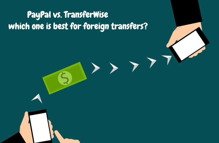 PayPal vs. TransferWise: which one is best for foreign transfers?