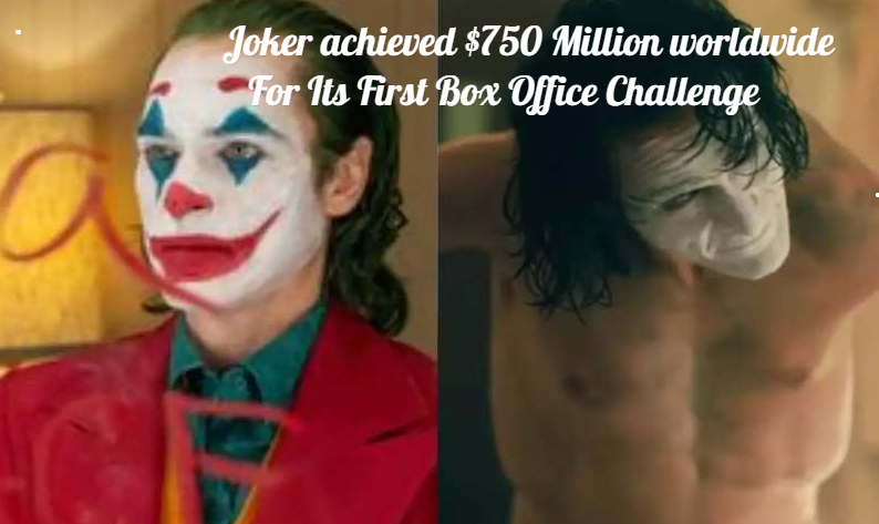Joker achieved $750 Million worldwide For Its First Box Office Challenge