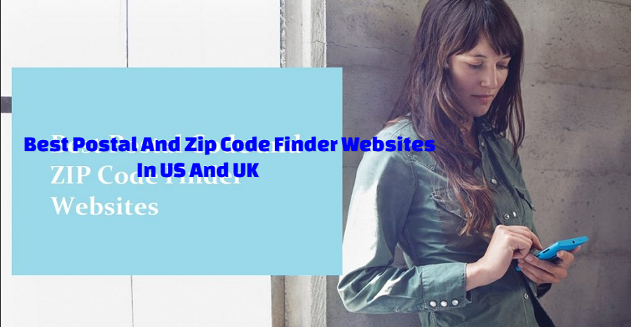 Best Postal And Zip Code Finder Websites In US And UK