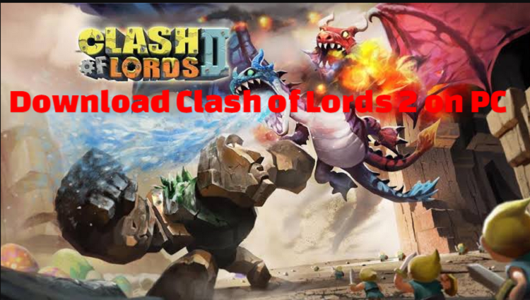 How to Download Clash of Lords 2 on PC with BlueStacks