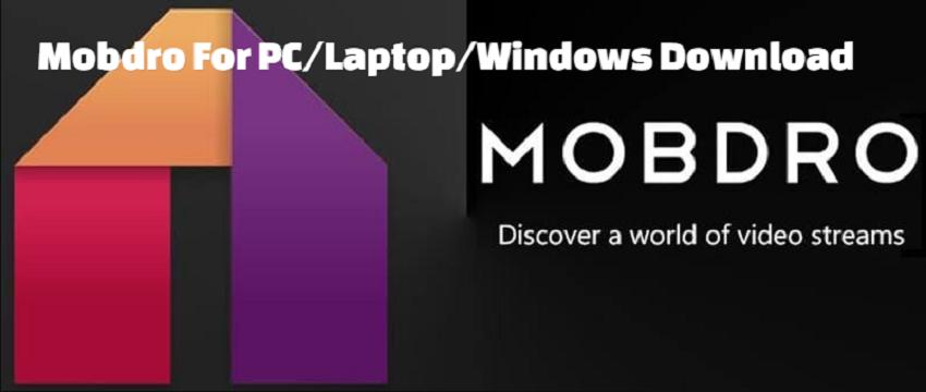 Mobdro For PC/Laptop/Windows Download