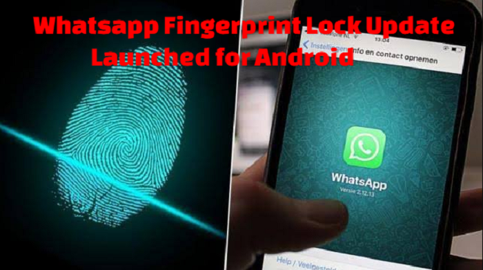 Whatsapp Fingerprint Lock Update Launched for Android