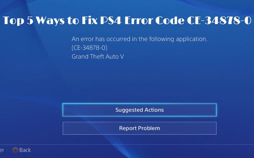 Top 5 Ways to Fix PS4 Error Code CE-34878-0