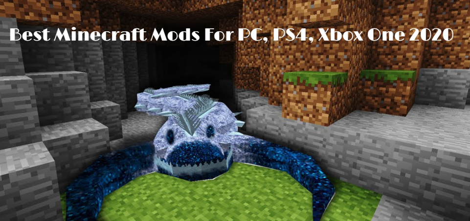 10 Best Minecraft Mods 2020 for a Totally Different Experience
