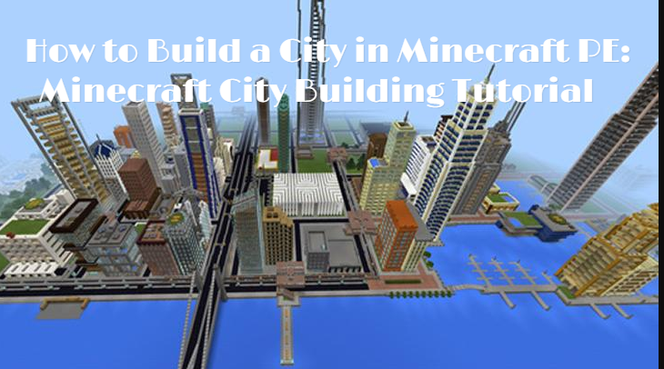How to build a city in minecraft pe: minecraft city building.